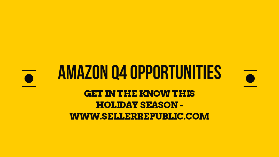 Amazon Selling in Quarter 4 - Holiday Season & Beyond
